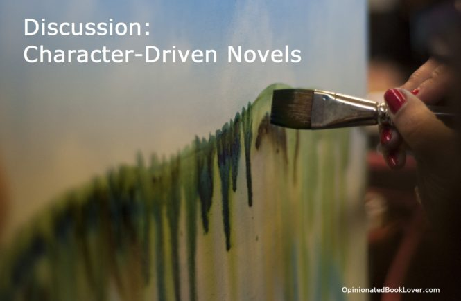 Discussion Character Driven Novels