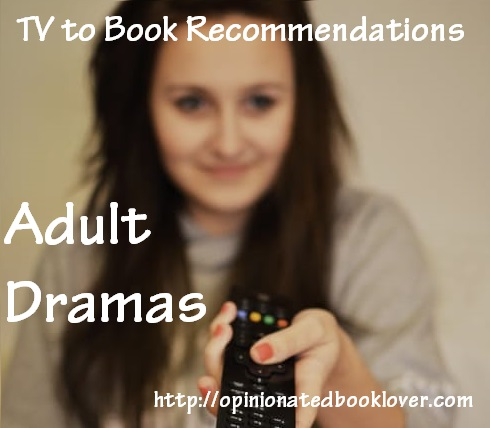 TV to Book Recommendations: Adult Dramas