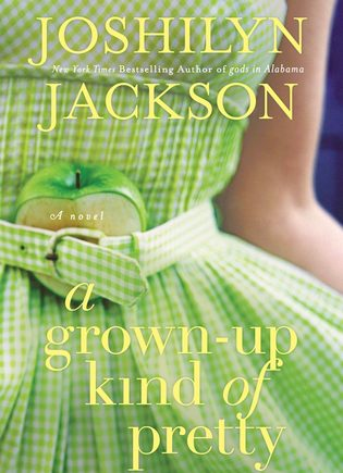 A Grown-Up Kind of Pretty by Joshilyn Jackson