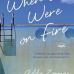 When Were Were on Fire by Addie Zierman
