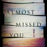 Almost Missed You by Jessica Strawser