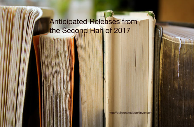 Anticipated Releases for the Second Half of 2017