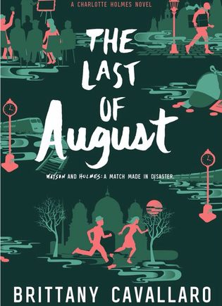 The Last of August (Charlotte Holmes #2) by Brittany Cavallaro
