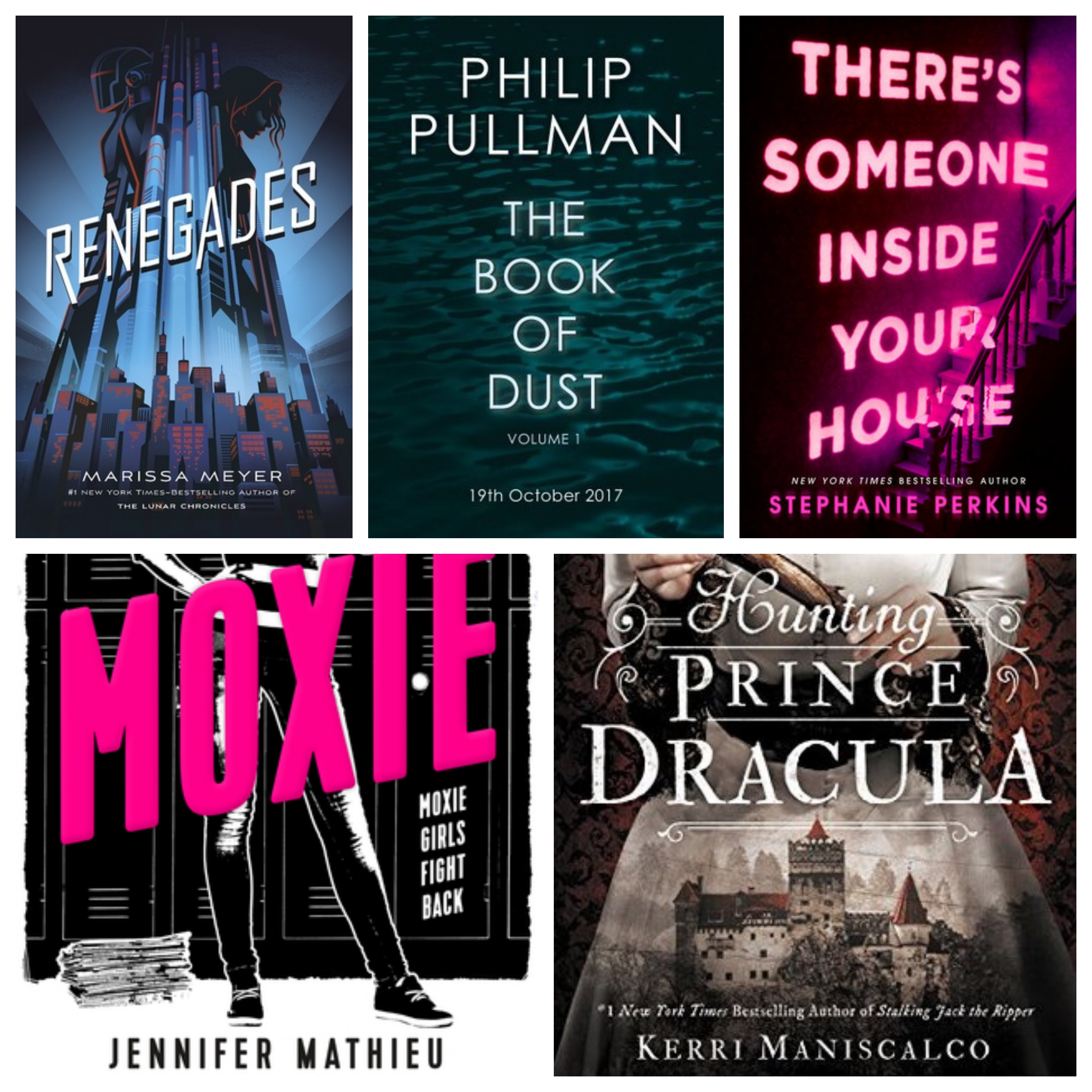 Renegades, The Book of Dust, There's Someone Inside Your House, Moxie, Hunting Prince Dracula