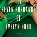 The Seven Husbands of Evelyn Hugo by Taylor Jenkins Reid