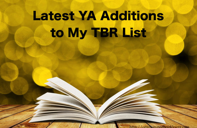 Latest YA Additions to My TBR List