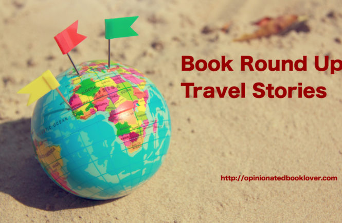Book Round Up: Travel Stories