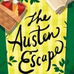 The Austen Escape by Katherine Reay