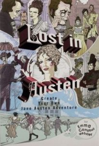 Lost in Austen: Create Your Own Jane Austen Adventure by Emma Campbell Webster