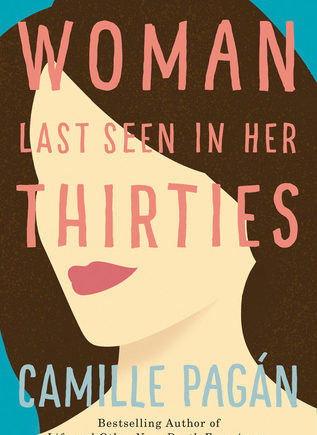 Woman Last Seen in Her Thirties by Camille Pagán