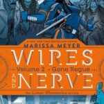 Gone Rogue (Wires and Nerve #2) by Marissa Meyer
